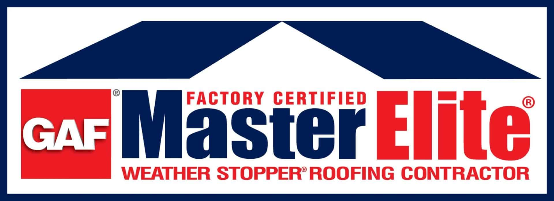 Factory Certified GAF Master Elite Weather Stopper Roofing Contractor